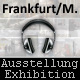 "Exhibition in Frankfurt/Main (GER): ""Pictures - and their sounds"" (12. Sept. till 21 Oct. 2011)"